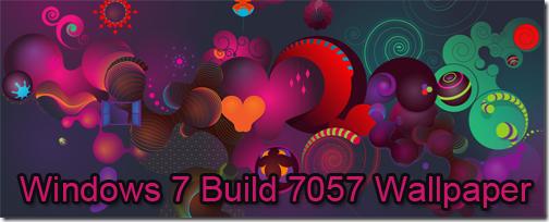 Windows7 Build 7057 Wallpaper