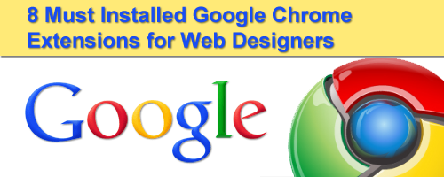 8googlechromeextensions 8个Web设计师必备的Google Chrome插件